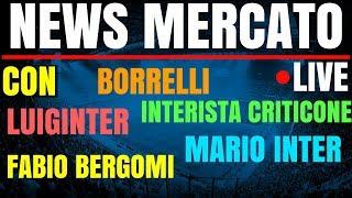 [LIVE] CALCIOMERCATO INTER | MICHELE BORRELLI, LUIGINTER, CRIS ICC, MARIO INTER, FABIO BERGOMI