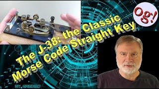 The J-38: the Classic Morse Code Straight Key (HRA #185)