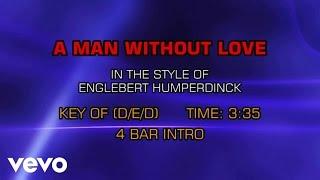 Engelbert Humperdinck - A Man Without Love (Karaoke)