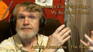 Asking Alexandria - The Black : Bankrupt Creativity #693 - My Reaction Videos