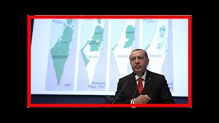 NEWS 24H - Erdogan said Turkey aims to open Embassy in East jerusalem