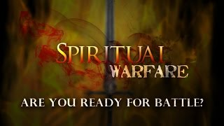 Spiritual Warfare - Casting Down Strongholds - The Armor of God - Two Invisible Spiritual Kingdoms