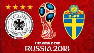 FIFA 18 - GERMANY VS SWEDEN WORLD CUP 2018