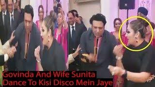 Govinda Dance with wife Sunita Ahuja To Kisi Disco Mein Jaye Song
