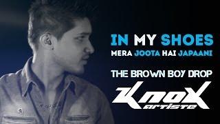 In My Shoes (Mera Joota Hai Japaani) (The Brown Boy Drop) - KnoX Artiste