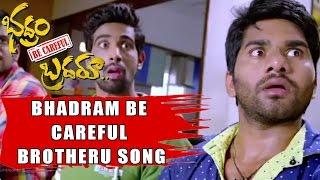 Bhadram Be Careful Brotheru Song - Bhadram Becareful Brotheru Movie || Sampoornesh Babu