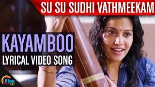 Su Su Sudhi Vathmeekam || Kayamboo Lyrical Song Video