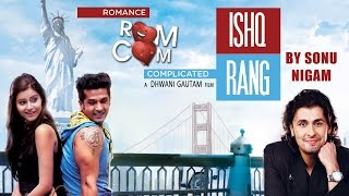 Ishq Rang Full Video Song Sonu Nigam | Romance Complicated (2016) | Red Ribbon