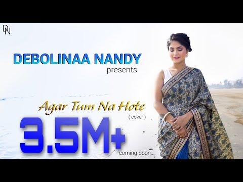 Xxx Mp4 Agar Tum Na Hote Debolinaa Nandy Arnab Chowdhury Cover Song 3gp Sex