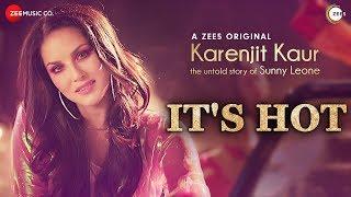 It's Hot   Karenjit Kaur - The Untold Story of Sunny Leone