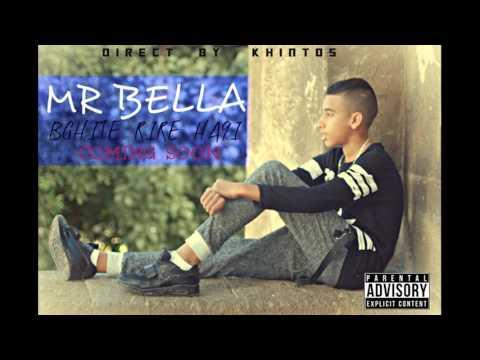 Mr Bella New Song (Bghite Ghi Ha9i) Officiel Audio 2016