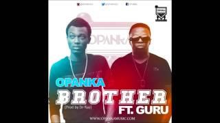 OPANKA ft Guru - BROTHER (New 2014)