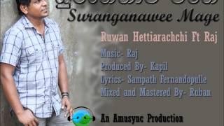 Suranganawee Mage- Ruwan Hettiarachchi Feat Raj