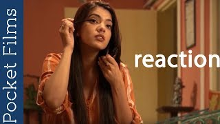 Hindi Short Film – Reaction | An Awesome Tale Of True Unconditional Love