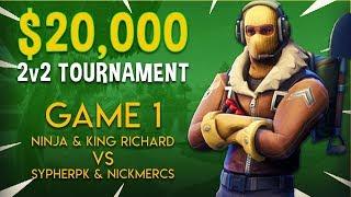 Ninja & King Richard vs SypherPK & NICKMERCS - Game 1 - Fortnite Tournament Gameplay