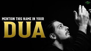 SAY THIS POWERFUL NAME IN YOUR DUA