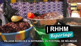 Village agricole et artisanal du Festival International de Sélingué | RHHM Reportage