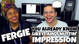 Fergie - You already know & Like It Ain't Nuttin'    IMPRESSION