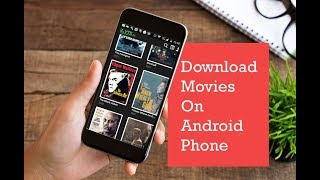 How To Download Movies on Android free 2018