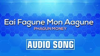 Eai Fagune Mon Aagune - Nazia | Phagun Money | Full Audio Songs | Atlantis Music