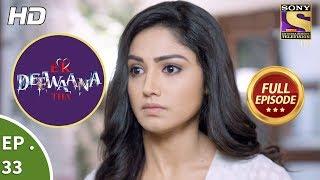 Ek Deewaana Tha - Ep 33 - Full Episode - 6th December, 2017