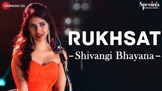 Rukhsat   Shivangi Bhayana   Samarpit Golani   Specials by Zee Music Co.