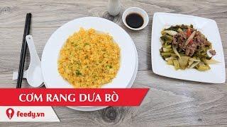 Hướng dẫn cách làm Cơm Rang Dưa Bò ngon không ngấy - Stir Fried Rice With Beef and Pickles