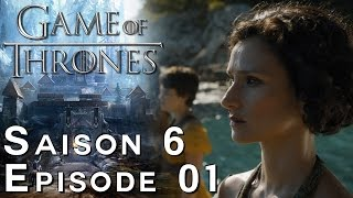 GAME OF THRONES Saison 6 Episode 1 | Avis 100% Spoil