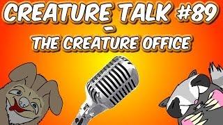 Creature Talk Ep89