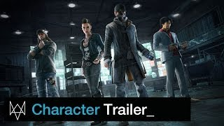 Watch Dogs - Character Trailer