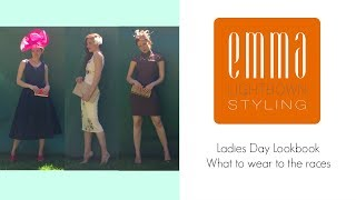 || Ladies Day Lookbook - What to wear for the races || Emma Lightbown ||