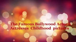 Famous Bollywood actors childhood photos - 2016.