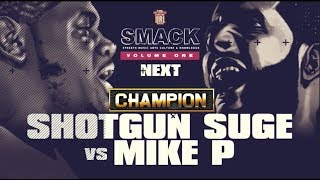 CHAMPION | MIKE P VS SHOTGUN SUGE - SMACK/URL