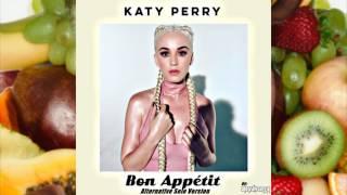 Katy Perry - Bon Appétit (Alternative Solo Version by Lou Van Grey) - Download