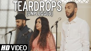 Teardrops (Unplugged) | TaZzZ Ft. Raxstar & Rita Morar | Official Video