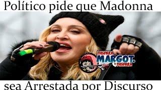 Político pide que Madonna sea Arrestada por Discurso