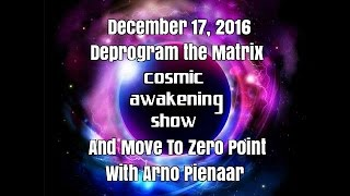 Arno Pienaar- Deprogram The Matrix And Move To Zero Point- Cosmic Awakening Show