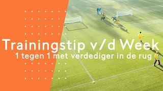 1 tegen 1 met verdediger in de rug   Maarten Stekelenburg   Trainingstip v/d Week #1