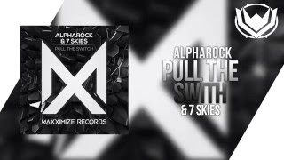 Alpharock & 7 Skies - Pull The Switch