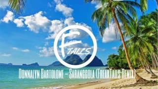 Donnalyn Bartolome - Saranggola (FreakTails Remix)