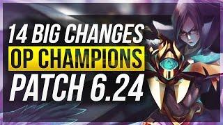 14 BIG CHANGES & NEW OP CHAMPS - Patch 6.24 - League of Legends