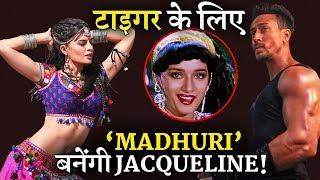 Jacqueline Fernandez is All Set to Become Madhuri Dixit For Tiger Shroff