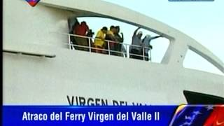 Llegada de la nueva embarcación de Conferry - Virgen del Valle II a Margarita