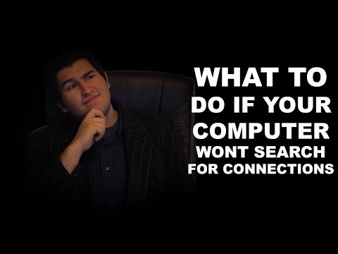 What To Do If Your Computer Won't Search For Connections