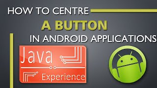 How to Centre button in Android application