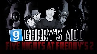 FIVE NIGHTS AT FREDDY'S 2 GMOD :  NOCHE INFERNAL CON FERNANFLOO,WILLYREX  Y TOWNGAMEPLAY