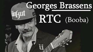 Georges Brassens - RTC (Reprise de Booba)
