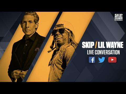 Skip Bayless interviews Lil Wayne Streamed Live on 4 21 17 UNDISPUTED
