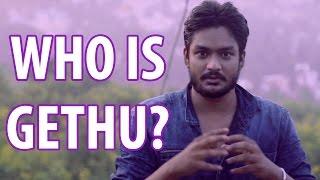 Yaaruda Gethu... Who Is Gethu?   Stupid Common Man