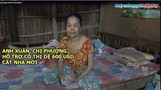 Anh Xuân, Chị Phượng Hỗ Trợ Tiền 600 USD Cho Cô Thị Dệ Sửa Lại Nhà